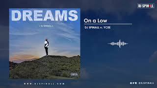 DJ SPINALL - On A Low (Audio Video) ft. YCee