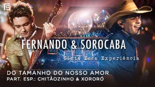 Fernando & Sorocaba - Do Tamanho do Nosso Amor part. Chitãozinho & Xororó