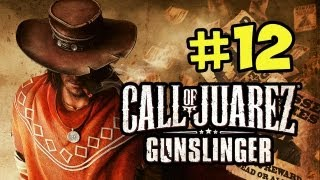 Call of Juarez Gunslinger Walkthrough - Part 12 Frank James (Xbox Live,PSN,Steam) RE-UPLOADED
