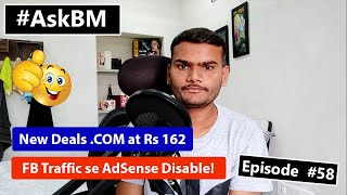 AskBM Episode 58 - .COM at Rs 162 | FB Traffic se AdSense Disable! and More