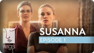Susanna | Ep. 1 of 12 | Feat. Maggie Grace & Anna Paquin | WIGS