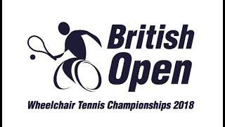 2018 British Open Wheelchair Tennis Championships - Day 3