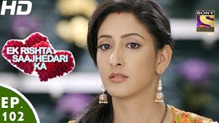 Ek Rishta Sajhedari ka - एक रिश्ता साझेदारी का - Episode 102 - 29th December, 2016