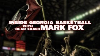 Inside Georgia Basketball with Head Coach Mark Fox: Episode 1