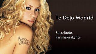 08 Shakira - Te Dejo Madrid [Lyrics]