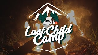 Last Child Camp 2017 with Last Friends