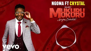 Killer T - Ngoma (Official Audio) ft. Crystal