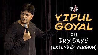 Vipul Goyal on Dry Days (Extended Version) | Watch Humorously Yours Full Season on TVFPlay App