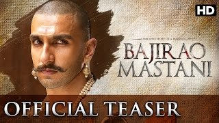 Bajirao Mastani | Official Teaser | Ranveer Singh, Deepika Padukone, Priyanka Chopra