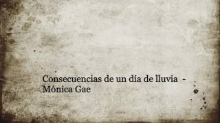 Mónica Gae - Consecuencias de un día de lluvia