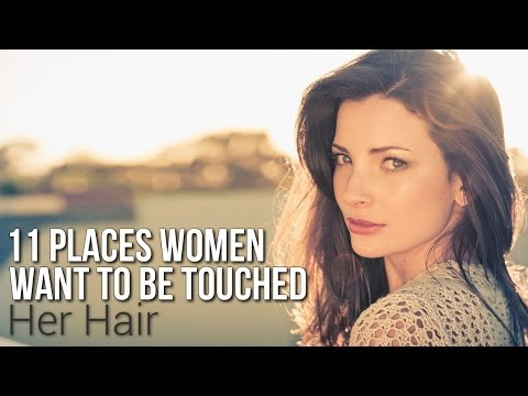 11 Places Women Want To Be Touched: Her Hair
