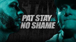 #BOTZ9 - Pat Stay vs No Shame