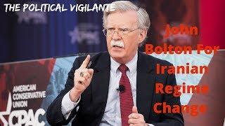 John Bolton Picked For Regime Change In Iran - The Political Vigilante