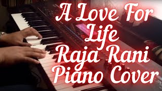 A Love For Life - Raja Rani - Piano Cover
