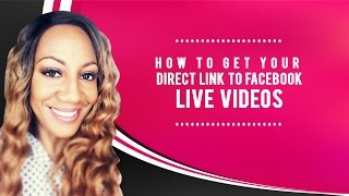 How To Get Your Direct Link To Facebook Live Videos