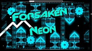 Geometry Dash - Forsaken Neon (Demon) - by Zobros (me) and TriAxis