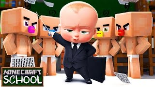 Minecraft School - EVIL BOSS BABY AND HIS BABY SQUAD TAKE OVER THE SCHOOL!?