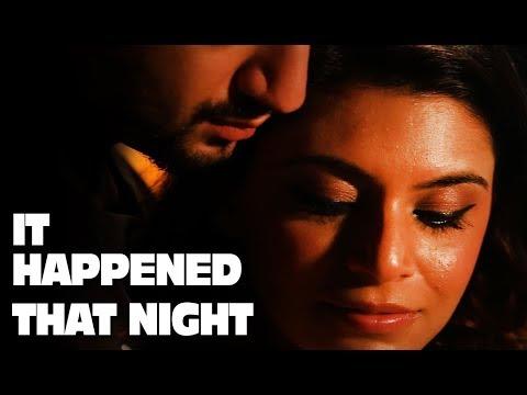 Xxx Mp4 That Night Changed Everything Ft Kunal Jaisingh Short Film 3gp Sex