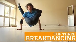 TOP THREE BREAKDANCING | PEOPLE ARE AWESOME