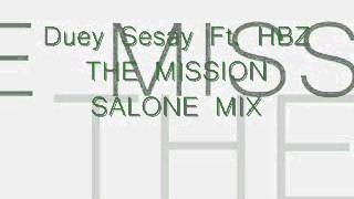Duey Sesay Ft. HBz - The Mission Salone Mix