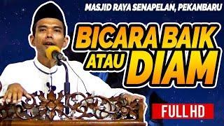 Ceramah Ustadz Abdul Somad - Bicara Baik Atau Diam