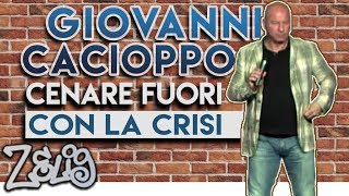 Giovanni Cacioppo - Cenare fuori in periodo di crisi | Zelig