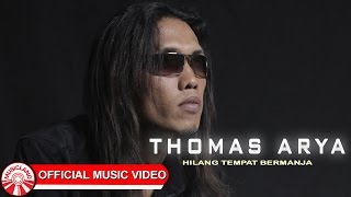 Thomas Arya - Hilang Tempat Bermanja [Official Music Video HD]
