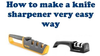 How to make a knife sharpener very easy way