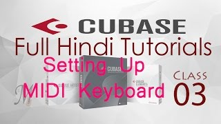 Complete Cubase Tutorials for Beginners in Hindi (Lesson 3: Setting Up MIDI Keyboard)