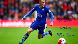 Jamie Vardy All 26 Goals 2015/2016 Season