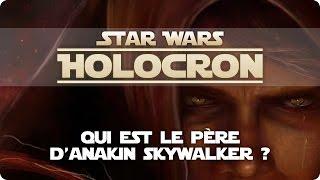 HOLOCRON #5 | THEORIES - Qui est le père d'Anakin Skywalker ?