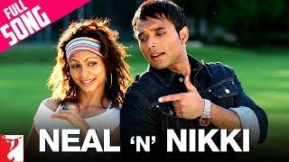 Neal 'n' Nikki - Full Title Song | Uday Chopra | Tanisha Mukerji | KK | Shweta Pandit