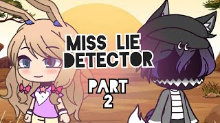[GLMM] Miss lie detector PART 2 (Gacha life)