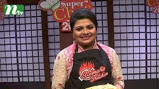 Reality Show l Super Chef 2017 (সুপার শেফ) l Episode 06 | Healthy Dishes or Recipes