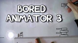 Bored Animator 3