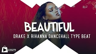 Drake x Rihanna Dancehall type Beat | Dancehall Riddim Instrumental - BEAUTIFUL (prod by LTTB)