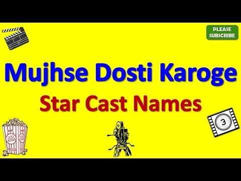 Mujhse Dosti Karoge Star Cast, Actor, Actress and Director Name