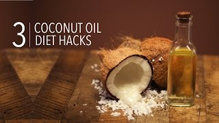 How To Use Coconut Oil For Health And Weight Loss | Diet Hacks