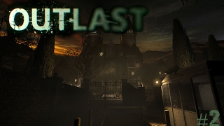 Outlast Let's Play Episode 2: SOOOOO MANY DOUCHEBAGS