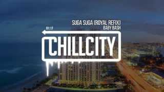 Baby Bash - Suga Suga (Royal Refix)