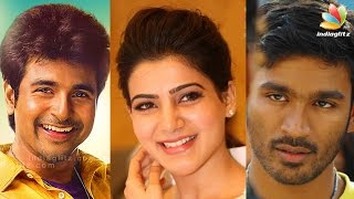 Samantha walks out of Dhanush movie and join with Sivakarthikeyan | Hot Tamil Cinema News