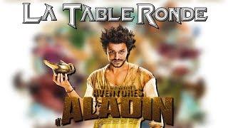 Les Nouvelles Aventures d'Aladin (SPOILERS) ║ #42 ║ LA TABLE RONDE