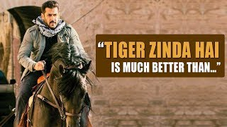 "Salman Khan: ""Tiger Zinda Hai Is Much BETTER Than…"""