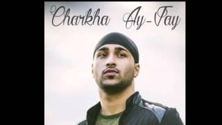 Ay-Jay - Charkha (FREE DOWNLOAD)