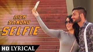Selfie | Selfie Songs | Nick Sandhu | Apsy Singh | Gurjaas Maan