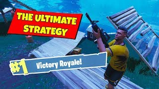 THE ULTIMATE FORTNITE STRATEGY - Fortnite: Battle Royale