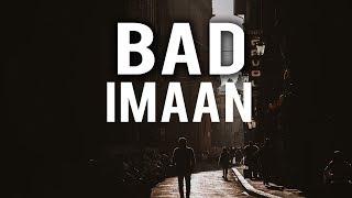 SYMPTOMS OF BAD IMAAN