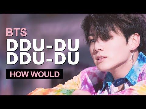 """How Would BTS Sing BLACKPINK """" DDU-DU DDU-DU """" (Male Version) Line Distribution"""