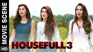 Jacqueline, Nargis & Lisa have a boyfriend | Housefull 3 | Movie Scene