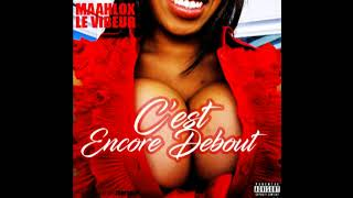 MAAHLOX le vibeur   -   c'est encore debout  -   version audio by DJ MELI
